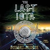 The Last Iota: A Novel | Robert Kroese