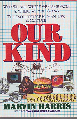 Our Kind: Who We Are, Where We Came From, Where Are We Going