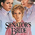 Senator's Bride Audiobook by Jane Peart Narrated by Renee Raudman