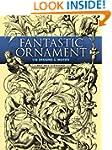 Fantastic Ornament: 110 Designs and M...