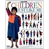 Children Just Like Me: A Unique Celebration of Children Around the Worldby Anabel Kindersley