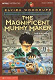 The Magnificent Mummy Maker (0590457438) by Woodruff, Elvira