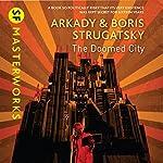The Doomed City | Arkady Strugatsky,Boris Strugatsky