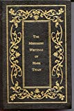 The Mississippi Writings of Mark Twain: The Adventures of Tom Sawyer / Life on the Mississippi / The Adventures of Huckleberry Finn