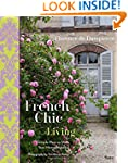 French Chic Living: Simple Ways to Ma...