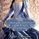 At the King's Pleasure: Secrets of the Tudor Court #4 (       UNABRIDGED) by Kate Emerson Narrated by Alison Larkin
