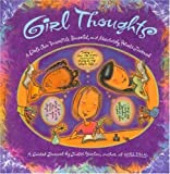 img - for Girl Thoughts: A Girl's Own Incredible, Powerful and Absolutely Private Journal book / textbook / text book