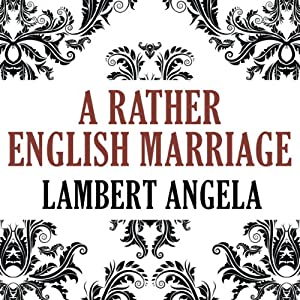 A Rather English Marriage Audiobook