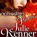Aphrodite's Flame: The Protectors, Book 4 Audiobook by Julie Kenner Narrated by Vanessa Hart