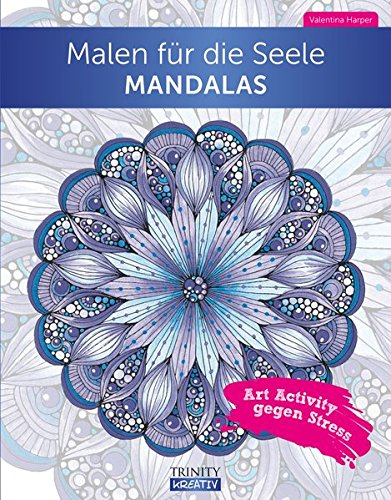 Malen für die Seele Mandala: Art Activity gegen Stress