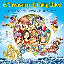 A Treasury of Fairy Tales: 17 of the Best-Loved Classic Stories (Classic Fairy Tales) Audiobook by Alex Fonteyn Narrated by Matthew Zamoyski, Magdalena Alexander, John Michael