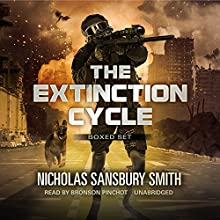 The Extinction Cycle Boxed Set, Books 4–6: Extinction Evolution, Extinction End, and Extinction Aftermath Audiobook by Nicholas Sansbury Smith Narrated by Bronson Pinchot