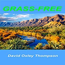 Grass-Free: The Grass-Free Diet (       UNABRIDGED) by David Oxley Thompson Narrated by Robert Stetson