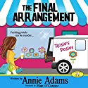 The Final Arrangement: Flower Shop Mystery, Book 1 Audiobook by Annie Adams Narrated by Elan O'Connor