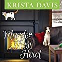 Murder Most Howl: Paws & Claws Mystery Series #3 Audiobook by Krista Davis Narrated by Jeanie Kanaley