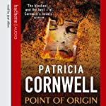 Point of Origin: Kay Scarpetta, Book 9 (       ABRIDGED) by Patricia Cornwell Narrated by Joan Allen