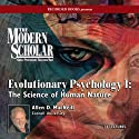 The Modern Scholar: Evolutionary Psychology I: The Science of Human Nature  by Allen D. MacNeill