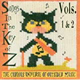 Songs in the Key of Z: The Curious Universe of Outsider Music, Vols. 1 & 2