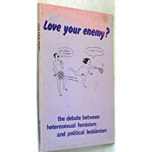 Amazon.com: Love Your Enemy?: Debate Between Heterosexual Feminism ...