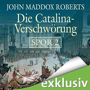 Die Catilina Verschwörung (SPQR 2) | [John Maddox Roberts]