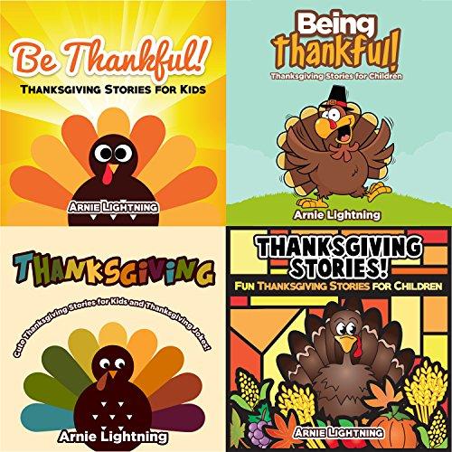 Arnie Lightning - Kid's Thanksgiving Book: Thanksgiving Stories Collection (4 BOOKS IN 1): 20 Thanksgiving Stories, Thanksgiving Activities for Kids, and Thanksgiving Jokes (Thanksgiving Books for Children)
