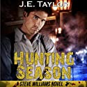 Hunting Season: Steve Williams, Book 3 (       UNABRIDGED) by J. E. Taylor Narrated by Steven Cooper