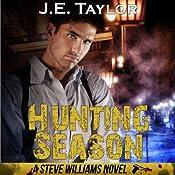 Hunting Season: Steve Williams, Book 3 | J. E. Taylor