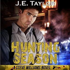 Hunting Season: Steve Williams, Book 3 | [J. E. Taylor]