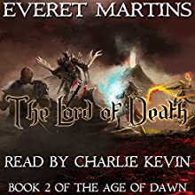 The Lord of Death: The Age of Dawn Book 2 (       UNABRIDGED) by Everet Martins Narrated by Charlie Kevin