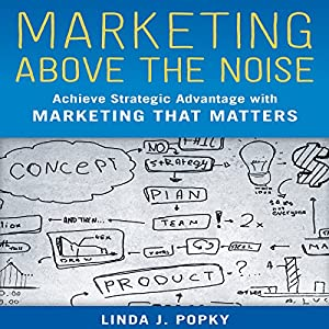 Marketing Above the Noise Audiobook