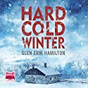 Hard Cold Winter Audiobook by Glen Erik Hamilton Narrated by Jeff Harding