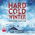 Hard Cold Winter   Glen Erik Hamilton