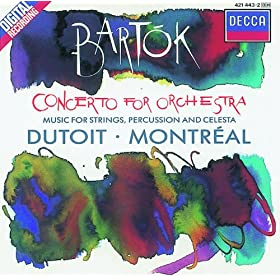 Bart�k: Concerto for Orchestra/Music for Strings, Percussion & Celesta