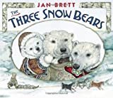 The Three Snow Bears: oversized board book (0399163263) by Brett, Jan
