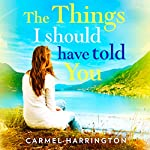 The Things I Should Have Told You | Carmel Harrington
