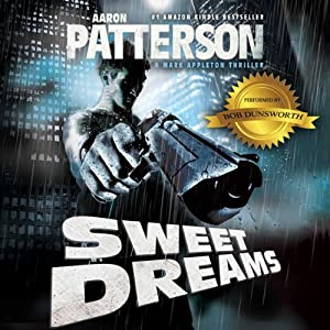 Sweet Dreams (The Justice of Revenge): A Mark Appleton Thriller - WJA Series, Book 1 | [Aaron Patterson]