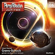 Gravo-Schock (Perry Rhodan Jupiter 6) Hörbuch von Hubert Haensel Gesprochen von: Marco Sven Reinbold