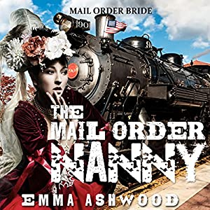 Mail Order Bride: The Mail Order Nanny Audiobook