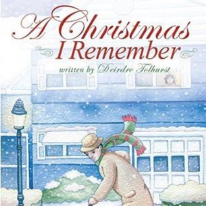 A Christmas I Remember | [Deirdre Tolhurst]