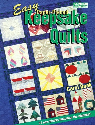 By Carol Doak Easy Paper-Pieced Keepsake Quilts: 72 Quilt Blocks for Foundation Piecing (That Patchwork Place) [Paperback]