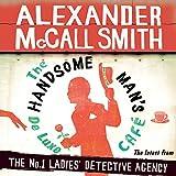The Handsome Man's De Luxe Caf�: No. 1 Ladies' Detective Agency, Book 15 (Unabridged)