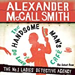 The Handsome Man's De Luxe Café: No. 1 Ladies' Detective Agency, Book 15 (       UNABRIDGED) by Alexander McCall Smith Narrated by Adjoa Andoh