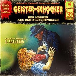 Der Mörder aus dem Zwischenreich (Geister-Schocker 39) Hörspiel