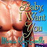 Baby, I Want You | Marcia King-Gamble