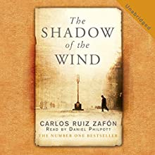 The Shadow of the Wind | Livre audio Auteur(s) : Carlos Ruiz Zafon Narrateur(s) : Daniel Philpott