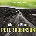 Abattoir Blues: The 22nd DCI Banks Mystery (       UNABRIDGED) by Peter Robinson Narrated by Simon Slater