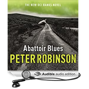 Abattoir Blues: The 22nd DCI Banks Mystery (Unabridged)