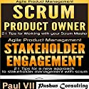 Agile Product Management: Scrum Product Owner: Scrum Product Owner: 21 Tips for Working with your Scrum Master & Stakeholder Engagement: 21 Tips for a New Approach to Stakeholder Management with Scrum Audiobook by Paul Vii Narrated by Randal Schaffer