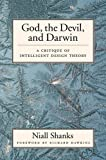 God, the Devil, and Darwin: A Critique of Intelligent Design Theory (0195161998) by Niall Shanks