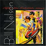 After a Satellite Sings by Nelson, Bill (2005-02-28)